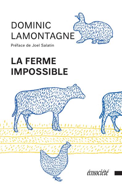La Ferme impossible, Dominic Lamontagne, Écosociété