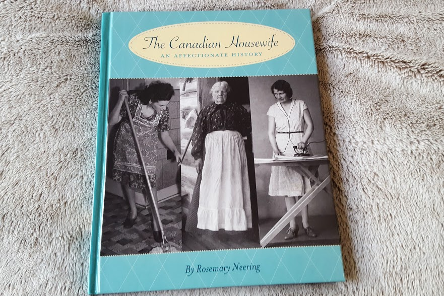 Lectures d'avril pour faire le ménage du printemps. Rosemary Neering, The Canadian Housewife