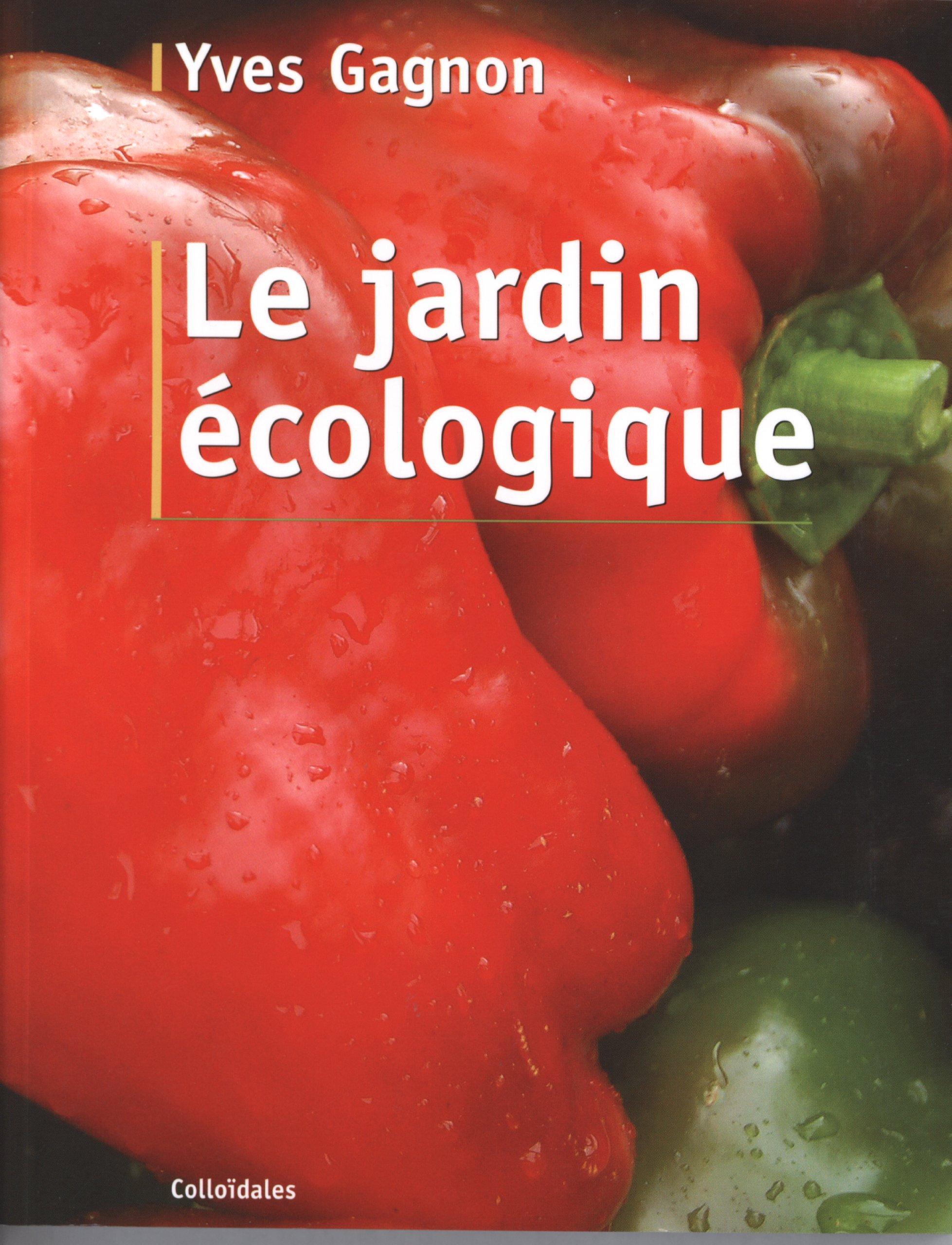 Le Jardin écologique, Yves Gagnon, potager