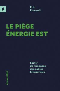 Le piège Énergie Est, Éditions Écosociété