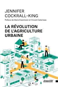 La révolution de l'agriculture urbaine, Éditions Écosociété