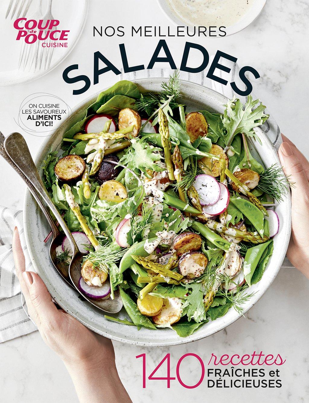 Nos meilleures salades Coup de pouce cuisine - livres de recettes
